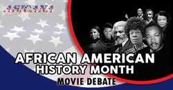 African American History Month Movie Debate